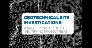 Image for Geotechnical Site Investigations: Your Ultimate Guide to Identifying Project Risks